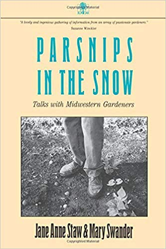 Parsnips in the Snow: Talks with Midwestern Gardeners
