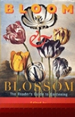Bloom & Blossom: The Reader's Guide to Gardening
